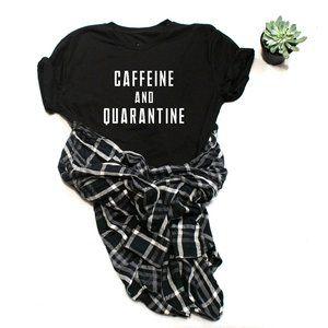 CAFFEINE AND QUARANTINE graphic tee shirt